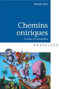 Chemins oniriques Jacques Gros